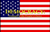 Democracy: Triumph of the People's Choice