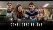 "Conflicted Felons – ""Pilot"""